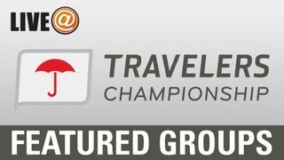 LIVE@ Travelers Championship - Featured Groups, June 23 (U.S. fans use PGATOUR.COM)
