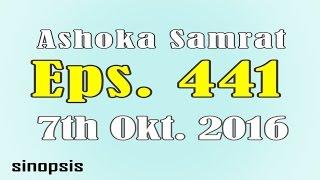 Chakravartin Ashoka Samrat Eps 441- 7th October 2016   Sinopsis
