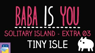 Baba Is You: Tiny Isle - Solitary Island Level Extra 03 Walkthrough (by Arvi Teikari / Hempuli)
