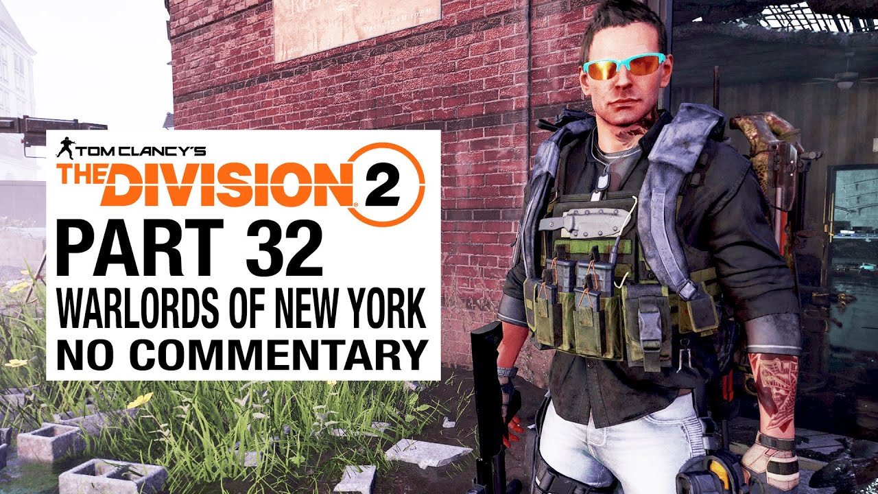 WARLORDS OF NEW YORK Full Gameplay Walkthkrough [The Division 2 Part 32] - No Commentary