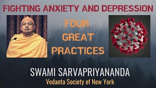 Fighting Anxiety and Depression: Four Great Practices | Swami Sarvapriyananda