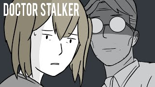 A Doctor Became My Stalker!