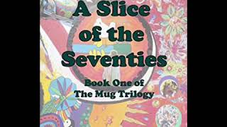 The Kindle of A Slice of the Seventies is free on Amazon on 18th-19th February
