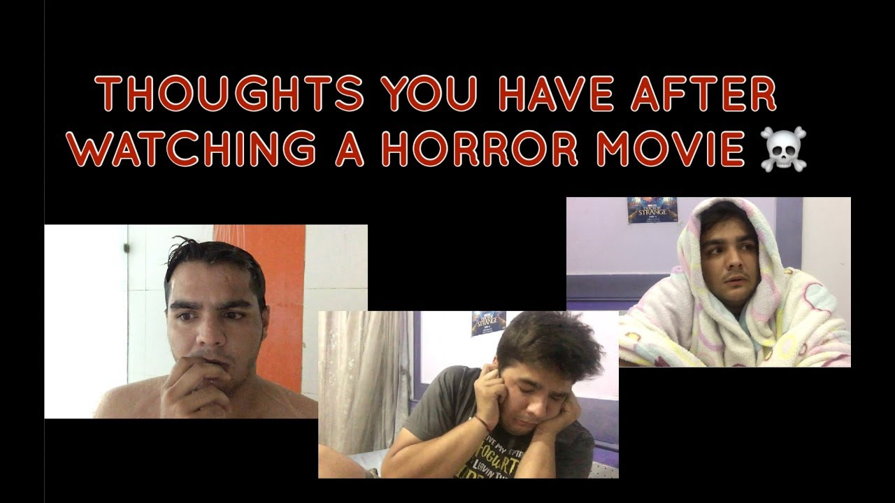 Thoughts You Have After Watching A Horror Movie Youtube