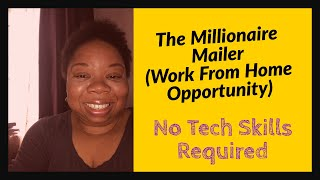 The Millionaire Mailer Review 2018 (Work From Home Opportunity) No Tech Skills Required