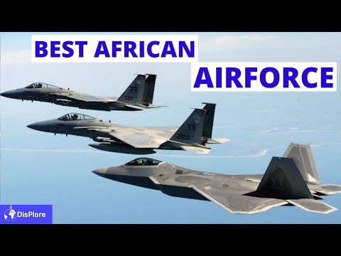 Top 10 African Countries With The Strongest Air Force in 2020