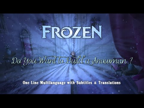 Frozen : Do You Want To Build A Snowman - One Line Multilanguage *w/ S&T