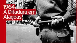 Ditadura em Alagoas -1964