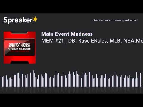 MEM #21 | DB, Raw, ERules, MLB, NBA,More