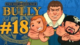 Two Best Friends Play Bully (Part 18)
