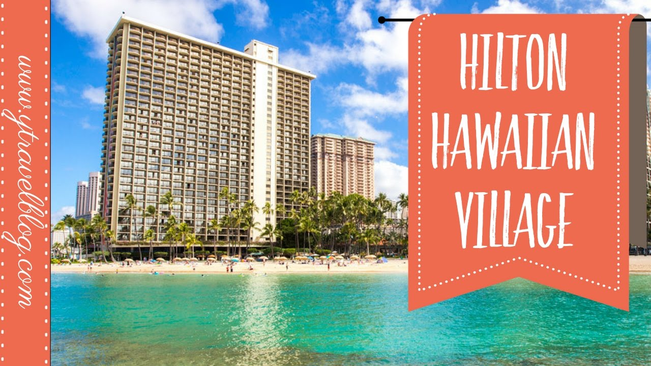 Staying At The Hilton Hawaiian Village Hotel Waikiki Beach Family Review