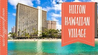 Staying at the Hilton Hawaiian Village Hotel Waikiki Beach | FAMILY REVIEW