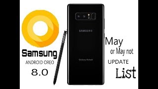 Samsung galaxy may or may not update Android 8 0 || Oreo ||