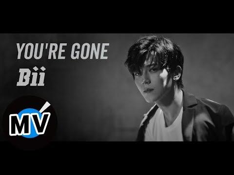 畢書盡 Bii - You're Gone(官方版MV) - 偶像劇「噗通噗通我愛你」片尾曲