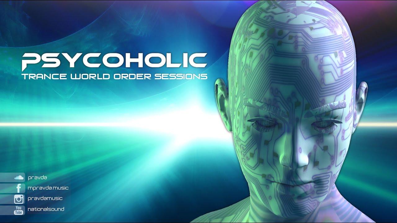 PSY-TRANCE MIX: Psycoholic - Trance World Order 23 (May 2017)