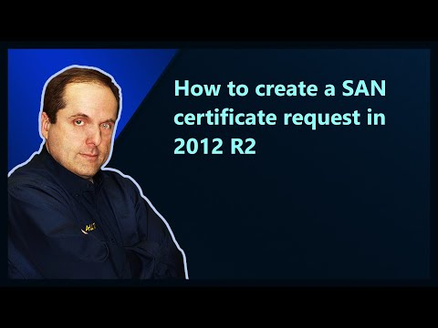 how-to-create-a-san-certificate-request-in-2012-r2