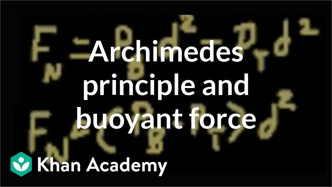 Archimedes principle and buoyant force (video) | Khan Academy