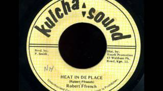 Robert Ffrench - Heat In De Place