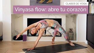 Vinyasa Flow:  Abre tu corazón y reparte amor