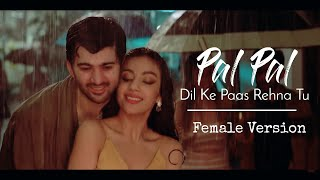Female Version ; Pal Pal Dil Ke Paas Lyrics