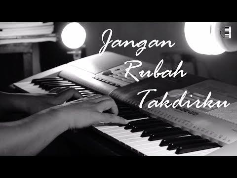 Jangan Rubah Takdirku - Andmesh - Piano Cover + Lirik