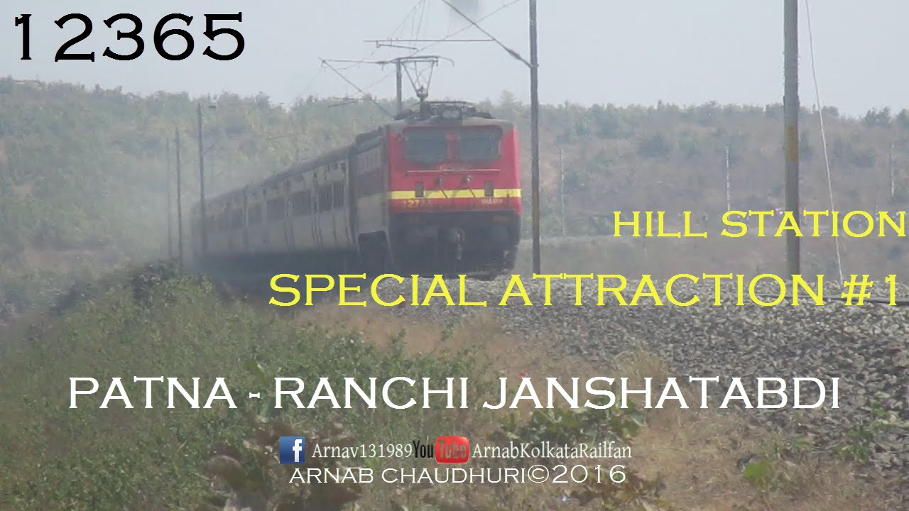 SER: 12365 PATNA - RANCHI JANSHATABDI AT TATISILWAI MAGICAL HILLY ''S''  CURVE