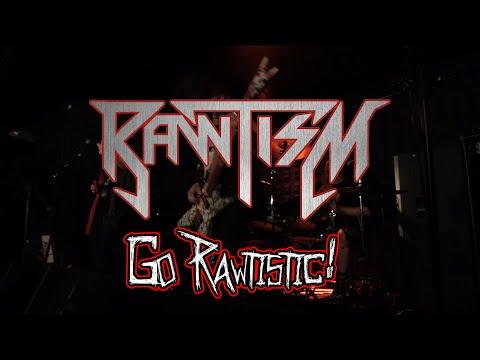 Rawtism - Go Rawtistic! (OFFICIAL)