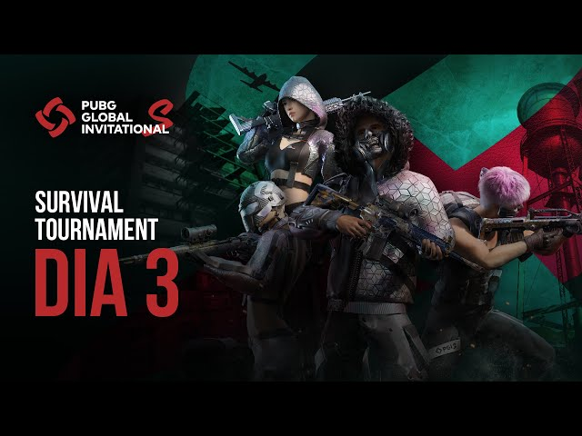 PUBG Global Invitational S - Survival Tournament - Dia 3