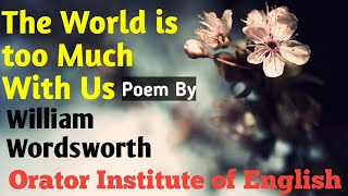 The World Is Too Much With Us by William Wordsworth || Full Explanation in Hindi