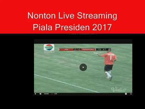 Piala Presiden 2017 Nonton Live Streaming Indosiar Youtube