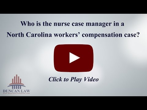 Who is the nurse case manager in a workers' compensation case?