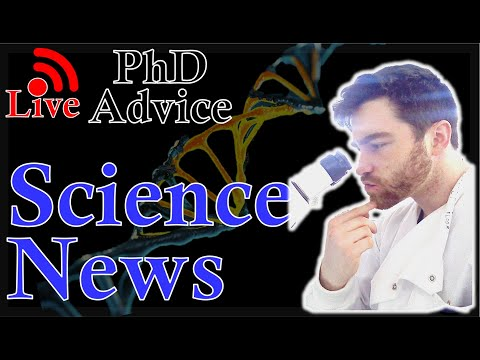 PhD Live Stream Science News Update and PhD Advice