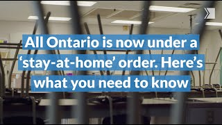 All Ontario is now under a 'stay-at-home' order. Here's what you need to know