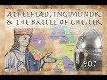 Æthelflæd, Ingimundr & the Battle of Chester (907)