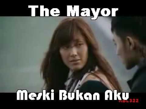The Mayor - Meski Bukan Aku ( Ost Radit Dan Jani )