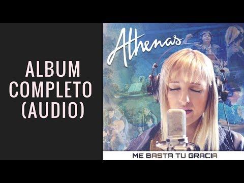 Athenas -  Me Basta Tu Gracia (Album Completo)