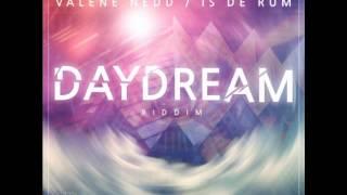 Valene Nedd - Is De Rum (Day Dream Riddim)
