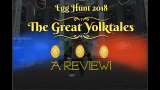 Roblox Egg Hunt 2018: The Great Yolktales Review in Under 10 Minutes?!