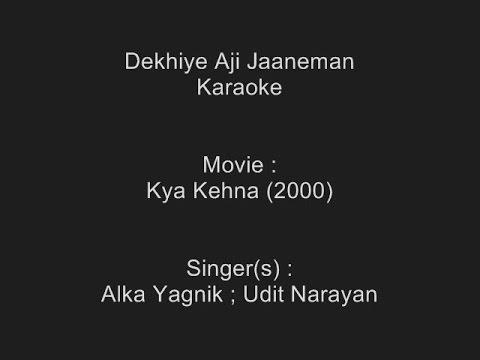Dekhiye Aji Jaaneman - Karaoke - Kya Kehna (2000) - Alka Yagnik ; Udit Narayan