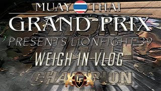 Muay Thai Grand Prix Presents Lionfight 39 WEIGH-IN'S VLOG - London