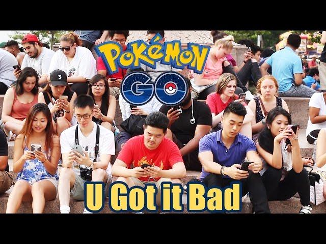 U Got It Bad - Pokemon Go Parody