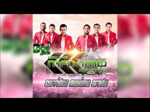 Corridos Mix De Maximo Grado 2017