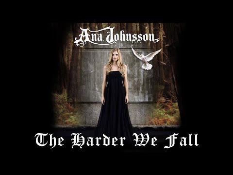 Ana Johnsson - The Harder We Fall [with lyrics]