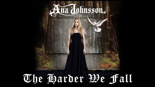 Watch Ana Johnsson The Harder We Fall video