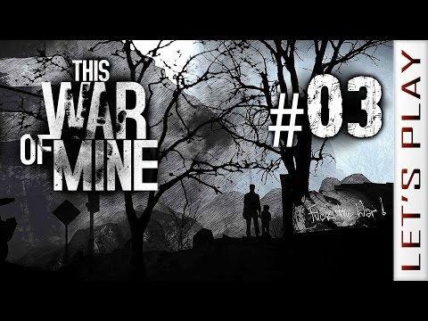 This War of Mine #03 - Let's Play