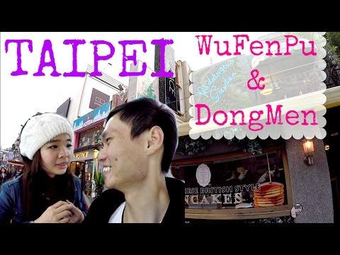 Day 7 Taiwan Taipei Wufenpu and Dongmen