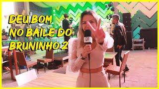 DEU BOM NO BAILE DO BRUNINHO 2