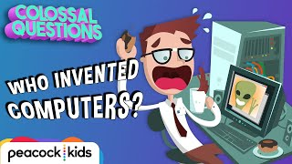Who Invented Computers? | COLOSSAL QUESTIONS