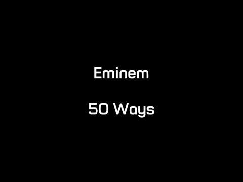 Eminem - 50 Ways (Lyrics)