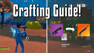 How To CRAFT Weapons In Fortnite! (Ultimate Crafting Guide)
